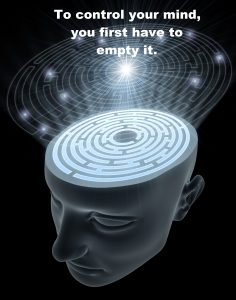 To control your mind, you first have to empty it. -Marcia Reynolds