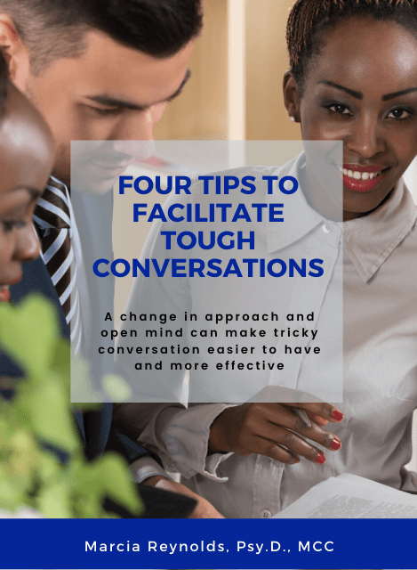 Four Tips to Facilitate Tough Conversations by Marcia Reynolds article cover